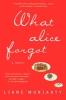Moriarty, Liane,What Alice Forgot