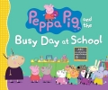 Candlewick Press,Peppa Pig and the Busy Day at School