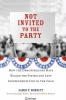 Bennett, James T.,Not Invited to the Party