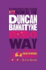 Barclay, Liz,The Unauthorized Guide To Doing Business the Duncan Bannatyne Way