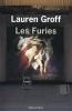 <b>Lauren  Groff</b>,Les Furies