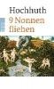 Hochhuth, Rolf,9 Nonnen auf der Flucht
