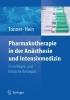Peter H. Tonner,   Lutz Hein,Pharmakotherapie in der Anasthesie und Intensivmedizin