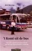 <b>Bert  Huizing</b>,`t Komt uit de bus