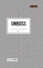 <b>Unboss</b>,