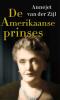 Annejet van der Zijl,De amerikaanse prinses