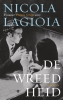 <b>Nicola  Lagioia</b>,De wreedheid
