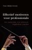 <b>F.M.  Gerards</b>,Effectief motiveren voor professionals