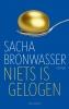 <b>Sacha  Bronwasser</b>,Niets is gelogen