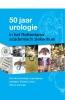 ErasmusMC,50 jaar urologie in het Rotterdams academisch ziekenhuis