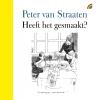 <b>Peter van Straaten</b>,Heeft het gesmaakt?