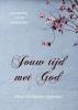 Priscilla  Docter- Agteres,Jouw tijd met God