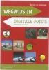 Hannie van Osnabrugge,Wegwijs in digitale foto`s