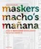 <b>H. Dieleman</b>,Maskers, macho`s en ma&ntilde;ana