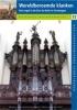 Wereldberoemde klanken,Het Schnitgerorgel in de Der Aa-kerk te Groningen en zijn voorgangers