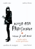 Anne  Berest, Audrey  Diwan, Caroline de Maigret, Sophie  Mas,Altijd een Parisienne - waar je ook bent