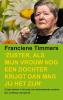 Franciene  Timmers,Zuster, als mijn vrouw nog een dochter krijgt dan mag jij het zijn`