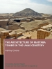 Ashley  Cooke,The Architecture of Mastaba Tombs in the Unas Cemetery