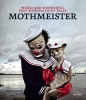 Mothmeister,Weird and Wonderful Post-Mortem Fairy Tales (Engelstalig)
