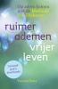 <b>Yvonne  Esser</b>,Ruimer ademen � vrijer leven