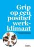 Sascha  Kraus- Hoogeveen Jessica van Wingerden,Grip op een positief werkklimaat
