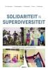 <b>Nick  Schuermans, Joke  Vandenabeele, Stijn  Oosterlynck, Marc  Jans, Dirk  Holemans</b>,Solidariteit in superdiversiteit