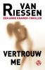 Van Riessen ,Vertrouw me