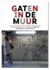 <b>Jan Dirk  Schouten</b>,Gaten in de muur