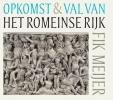 <b>Fik  Meijer</b>,Opkomst en val van het Romeinse rijk