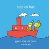 Eric van Gils ,Bep en Bas gaan met de boot