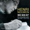 <b>Henri  Nouwen</b>,Wie ben ik
