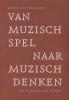 Michael van Hoogenhuyze ,Van muzisch spel naar muzisch denken
