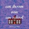 <b>B.  Hoogendam</b>,Een droom van een school
