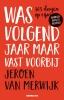 <b>Jeroen van Merwijk</b>,Was volgend jaar maar vast voorbij