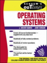 Harris, J. Archer Schaum`s Outline of Operating Systems