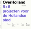 <b>, Francois Claessens, Henk Engel</b>,Over Holland 5x5