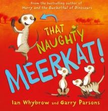 Whybrow, Ian That Naughty Meerkat!
