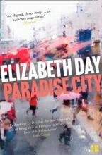 Elizabeth Day , Paradise City