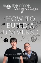 Prof. Brian Cox,   Robin Ince,   Alexandra Feachem The Infinite Monkey Cage - How to Build a Universe