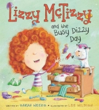 Sarah Weeks Lizzy McTizzy and the Busy Dizzy Day