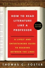 Foster, Thomas C. How to Read Literature Like a Professor