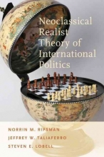 Ripsman, Norrin M. Neoclassical Realist Theory of International Politics