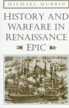 Murrin, Michael History & Warfare in Renaissance Epic (Paper)