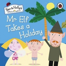 Ben and Holly`s Little Kingdom: Mr Elf Takes a Holiday Board
