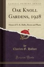 Hafner, Charles G. Hafner, C: Oak Knoll Gardens, 1928