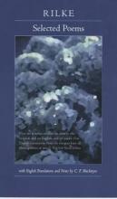 Rainer Maria Rilke,   C. F. MacIntyre Selected Poems of Rilke, Bilingual Edition