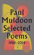 Paul Muldoon Selected Poems 1968-2014