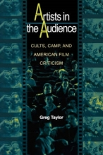 Taylor, Greg Artists in the Audience - Cults, Camp, and American Film Criticism