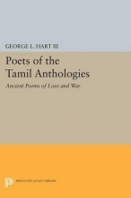Hart, George L. Poets of the Tamil Anthologies - Ancient Poems of Love and War