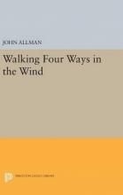 John Allman Walking Four Ways in the Wind